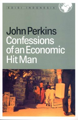John Perkins - Confessions of an Economic Hitman